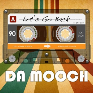 Da Mooch - Let's Go Back [KIKI Records]