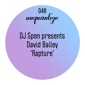 David Bailey - Rapture [unquantize]