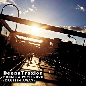 DeepaTraxion - From SA With Love (Cruisin Away) [Afro Rebel Music]