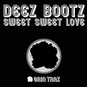 DeezBootz - Sweet Sweet Love [Grin Traxx]