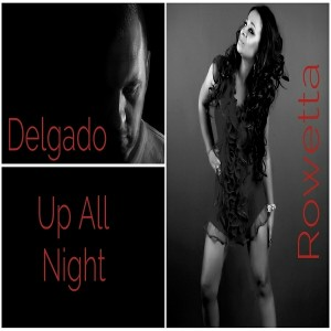 Delgado & Rowetta - Up All Night [75 Digital]