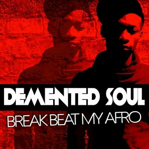 Demented Soul - Break-Beat My Afro [Tamaiya]