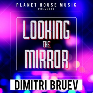 Essential music dimitri bruev looking the mirror for Essential house music