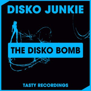 Disko Junkie - The Disko Bomb [Tasty Recordings Digital]