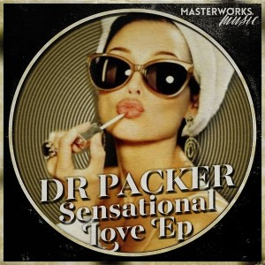 Dr Packer - Sensational Love [Masterworks Music]