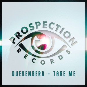 Duesenberg - Take Me [Prospection Records]