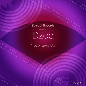 Dzod - Never Give Up [SpinCat Records]