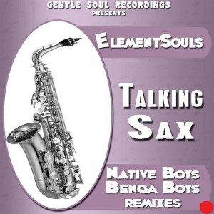 ElementSouls - Talking Sax [Gentle Soul Recordings]