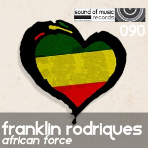 Franklin Rodriques - African Force [Sound of Music Records]