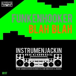 Funkenhooker - Blah Blah [Instrumenjackin Records]