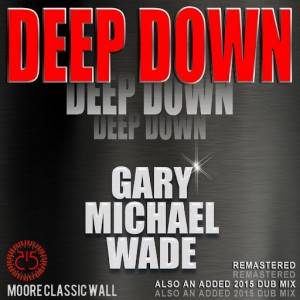 Gary Michael Wade - Deep Down [515 Records]