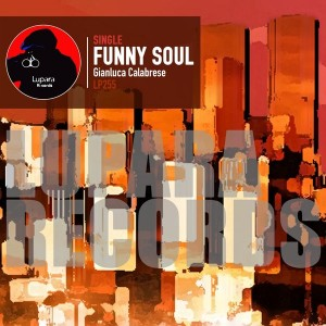 Gianluca Calabrese - Funny Soul [Lupara Records]