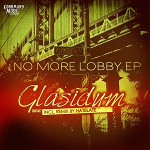 Glasidum - No More Lobby EP [Gourmand Music Recordings]