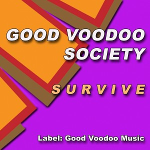 Good Voodoo Society - Survive [Good Voodoo Music]