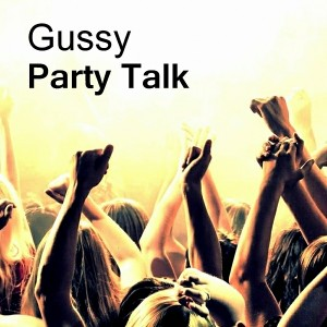 Gussy - Party Talk [Rude Fish Records]