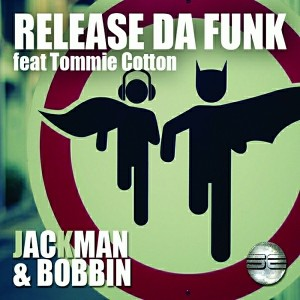 JacKman & Bobbin feat.Tommie Cotton - Release Da Funk [Soulful Evolution]