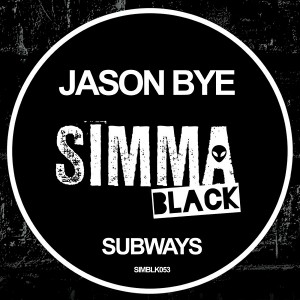 Jason Bye - Subways [Simma Black]