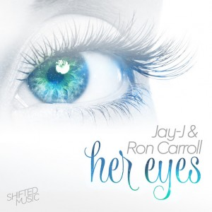 Jay J & Ron Carroll - Her Eyes [Shifted Music]