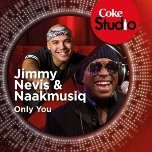 Jimmy Nevis & Naakmusiq - Only You (Coke Studio South Africa- Season 1) [Good Noise Productions]