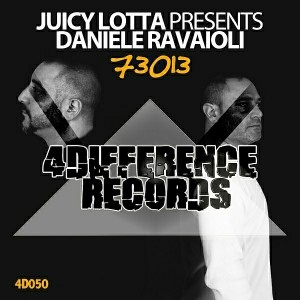 Juicy Lotta & Daniele Ravaioli - 73013 [4Difference Records]