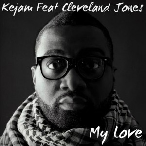 Kejam feat. Cleveland Jones -  My Love [VEC]