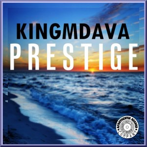KingMdava - Prestige (Dub Mix) [Afrothentik Record Company]