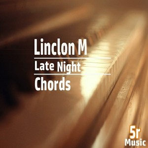 Linclon M - Late night Chords [5R Music]