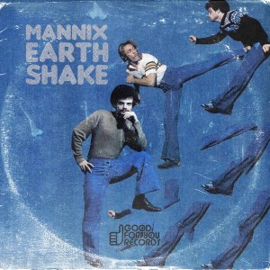 Mannix - Earth Shake [Good For You Records]