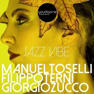 Manuel Toselli & Filippo Terni & Giorgio Zucco - Jazz Vibe [You Da One]