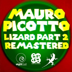 Mauro Picotto - Lizard, Pt. 2 Remixes [Eightball Digital]