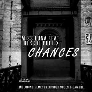 Miss Luna feat. Rescue Poetix - Chances [Bodikela Recordings]
