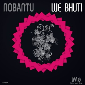 Nobantu - We Bhuti [Inspired Music Group]