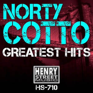 Norty Cotto - Norty Cotto Greatest Hits [Henry Street Music]