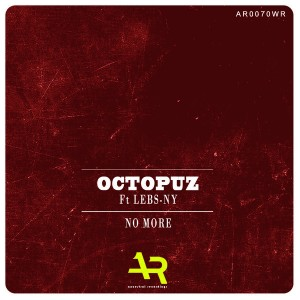 Octopuz Feat. Lebs-Ny - No More [Ancestral Recordings]