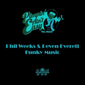 Phil Weeks & Peven Everett - Funky Music [Robsoul]