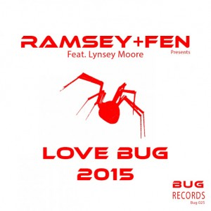 Ramsey & Fen feat. Lynsey Moore - Love Bug 2015 [Bug Records]