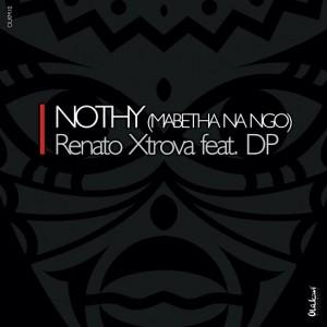 Renato Xtrova - Nothy (Mabetha na ngo) [Olukwi Music]