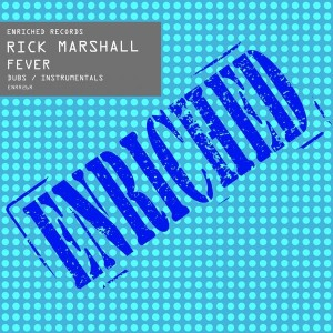 Rick Marshall - Fever (Dubs & Instrumentals) [Enriched Records]