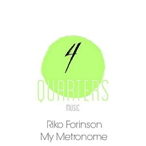 Riko Forinson - My Metronome [4 Quarters Music]