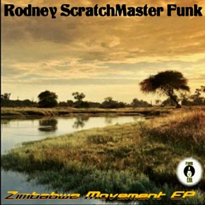 Rodney Scratchmaster Funk - Zimbabwe Movement EP [Funk 'N Fro Records]