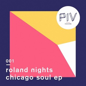 Roland Nights - Chicago Soul EP [PIV Records]