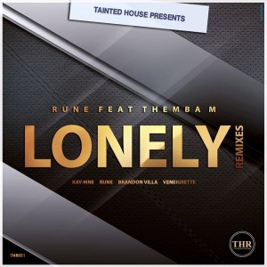 Rune feat. Themba M - Lonely Remixes [Tainted House]