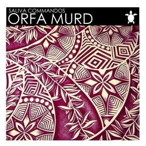 Saliva Commandos - Orfa Murd [Vida Records]