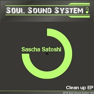 Sascha Satoshi - Clean Up [Soul Sound System]