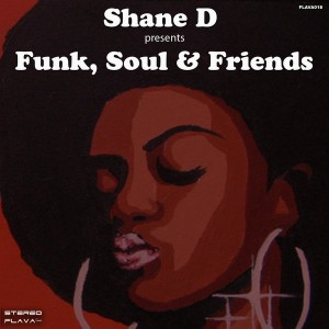 Shane D - Funk Soul & Friends [Stereo Flava Records]