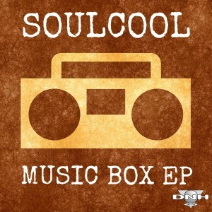 Soulcool - Music Box EP [DNH]