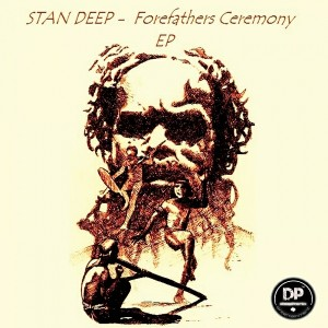 Stan Deep - Forefathers Ceremony EP [Deephonix Records]