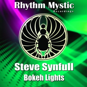 Steve Synfull - Bokeh Lights EP [Rhythm Mystic Recordings]