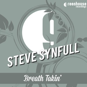 Steve Synfull - Breath Takin' [Greenhouse Recordings]