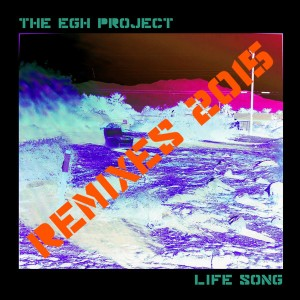 The EGH Project - Life Song REMIXES 2015 [Forever Ride]